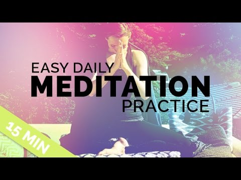 Easy Daily Meditation Practice (15-min) - Easy Meditation Practice for Beginners