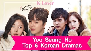 Yoo Seung Ho Top 6 Korean Dramas
