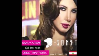 Nancy Ajram - Oul Tani Keda (Dj Sonyt Trap Edit)