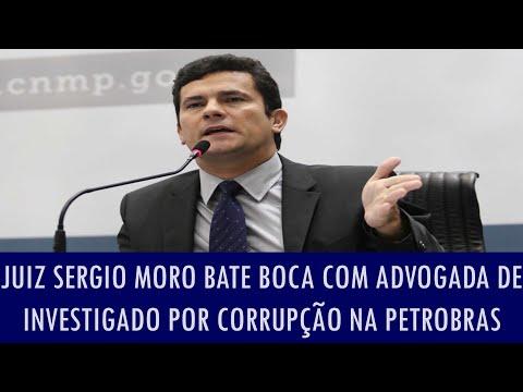 Juiz Sergio Moro Bate Boca Com Advogada De Investigado Por Corrupção Na Petrobras