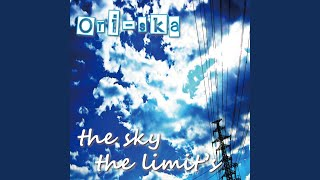 Provided to YouTube by The Orchard Enterprises Imagenation · Ori-ska the sky the limit's ℗ 2008 Ori-ska Released on: 2008-12-07 Auto-generated by YouTube.