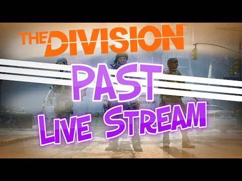 Division GE Credit Farming/ PvP&PvE Build Testing 8/19/17 Live Stream