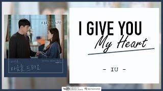 Download IU - I Give You My Heart (OST Crash Landing On You Part 11) EASY LYRICS/INDO SUB by GOMAWO