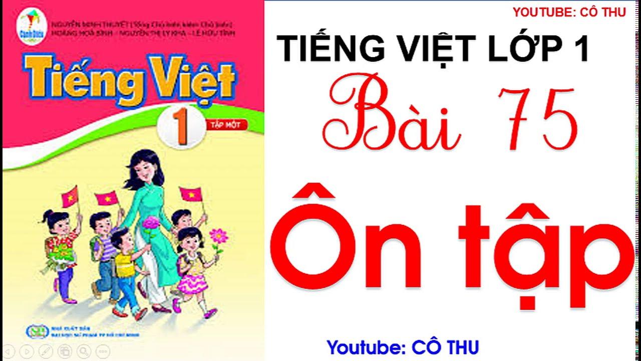 BÀI 75 ÔN TẬP | Tiếng Việt lớp 1| Sách Cánh Diều lớp 1| Learn Vietnamese| Cô Thu