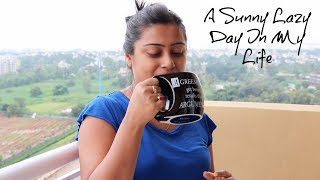 A Sunny Lazy Day In My Life || No Routine Day