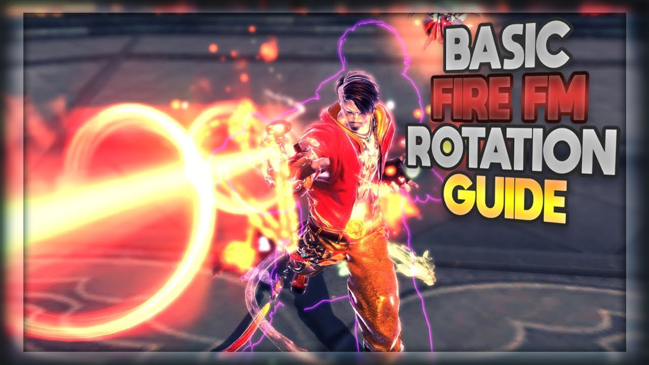 Bns Basic Fire Fm Rotation Guide Youtube