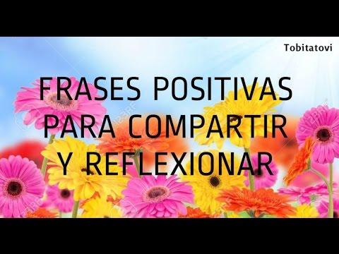 Frases Positivas Para Compartir Y Reflexionar