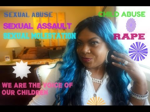 SEXUAL ASSAULT SEXUAL ABUSE AND RAPE WE ARE OUR CHILDREN'S V