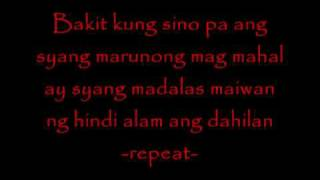 Repeat youtube video Bakit kung sino pa - Gaggong rapper [ Lyrics ]