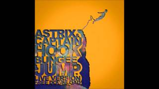 Astrix & Captain Hook - Bungee Jump (Live Edit) ᴴᴰ