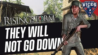 THEY WILL NOT DIE!! | Rising Storm (Red Orchestra 2) Gameplay