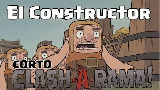 Doblaje Corto Clash-A-Rama Español Latino - #6 El Constructor -Doblaje Clash Toyale y Clash of Clans