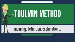 What is TOULMIN METHOD? What does TOULMIN METHOD mean? TOULMIN METHOD meaning & explanation