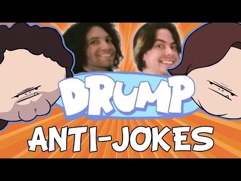 "DRUMP: ""ANTI-JOKES"""