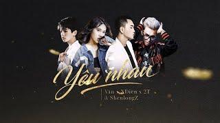 2T - YÊU NHAU x Văn x Diên ft Prod ShenlongZ | Audio