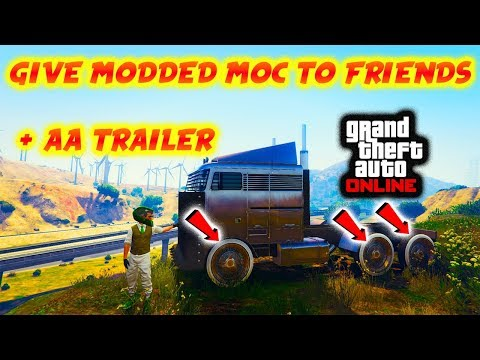 *GIVE MODDED MOC AND AA TRAILER TO FRIENDS(PS4 ONLY)BUNKER MERGE*MOC ON BENNYS RIMS*GTA 5 ONLINE