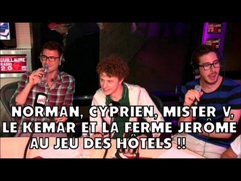 Norman Cyprien Mister V le kemar et la ferme jérome jeu des hotels Guillaumeradio NRJ !