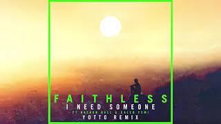 Faithless - I Need Someone feat. Nathan Ball & Caleb Femi (Yotto Remix) (Official Audio)