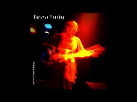 FARAWAY MORNING - Perfect Sense Someday [FULL ALBUM] - 2006
