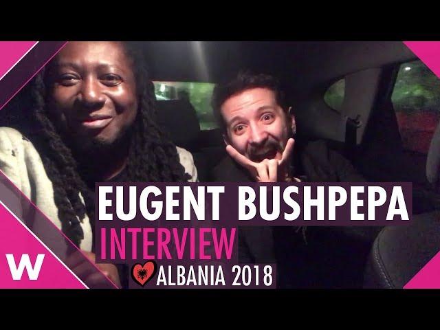 Eugent Bushpepa (Albania 2018) Interview @ Tirana | wiwibloggs