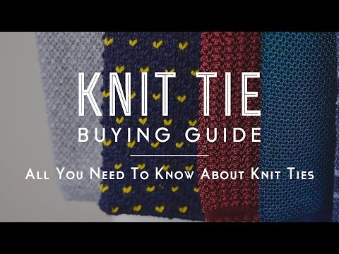 Knit Tie Buying Guide - All You Need to Know About Knit Ties
