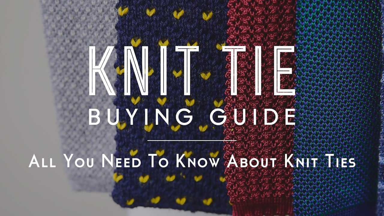 Knit Tie Buying Guide