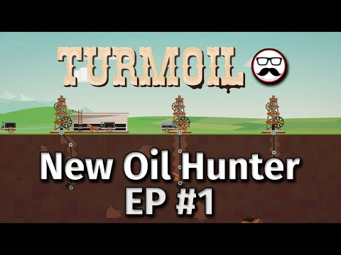 Turmoil - Let's start EP #1 and find some oil!