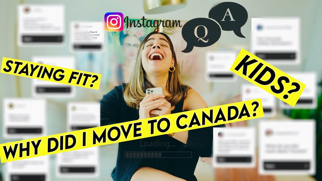 Why Did I Move to Canada? Kids? Future? Answering all your questions- Q&A