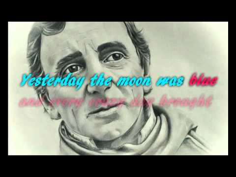 Yesterday when I was young - Charles Aznavour - with lyrics