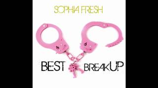 Download Sophia Fresh - Best Breakup - NEW 2011 MP3 song and Music Video