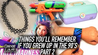 Things You'll Remember If You Grew Up In The 90's Part 2