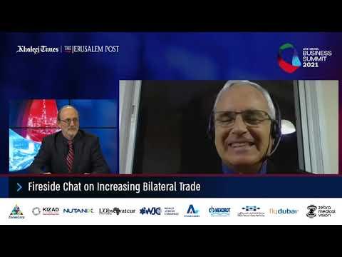 UAE-Israel Business Summit 2021: Fireside Chat On Increasing Bilateral Trade