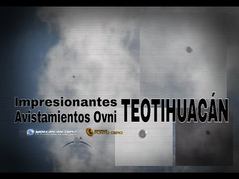 EXPC I Impresionante Avistamiento Ovni en Teotihuacán: SIXTO PAZ. @yohanandiaz