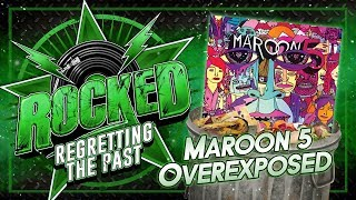 Gambar cover Maroon 5 – Overexposed | Regretting The Past | Rocked