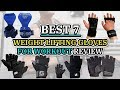 Best 7 Weight Lifting Gloves for Workout Review 2018
