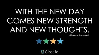 Sales motivation quote: With the new day comes new strength and new thoughts. - Eleanor Roosevelt