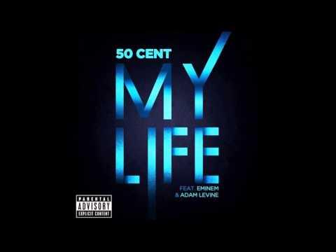 50 Cent ft. Eminem and Adam Levine - My Life