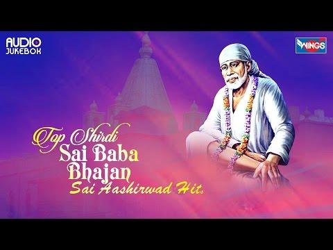 Top 10 Shirdi Sai Baba Bhajan   Papular  Bhajans of Shirdi Sai Baba   Sai Baba Songs   Sai Aashirwad