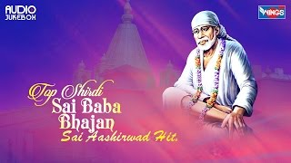 Top 10 Shirdi Sai Baba Bhajan | Super Hit Bhajans of Shirdi Sai Baba | Sai Aashirwad hits on Youtube