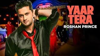 """Yaar Tera Roshan Prince"" (Full Song) | Roshan Prince"