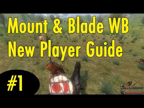 1. Getting Started - Mount and Blade Warband New Player Guide