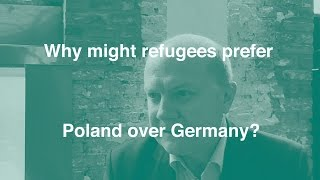 Why might refugees prefer Poland over Germany?