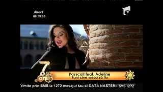 """Passcall feat. Adeline - """"Sunt cine vreau sa fiu"""""""