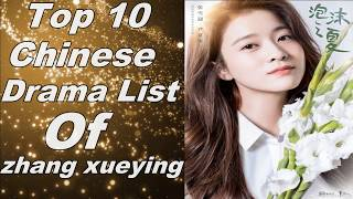 Chinese Actress Zhang Xue Ying Top 10 Drama List 2019