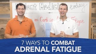 7 Ways to Combat Adrenal Fatigue