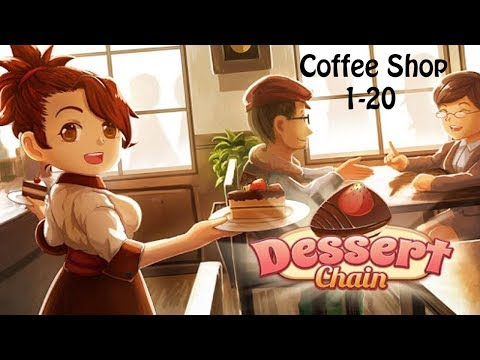 Dessert Chain: Coffee & Sweet - Coffee Shop 1-20