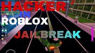 HACKER IN ROBLOX JAILBREAK! :O | Roblox | Gammy78645 ROBLOX