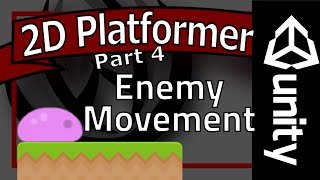Unity Platformer Tutorial - Part 4 - Enemy Movement