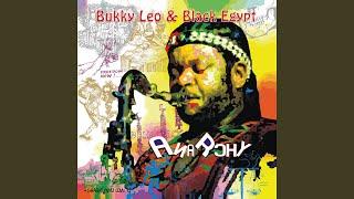 Provided to YouTube by K7 Rhythemic · Bukky Leo & Black Egypt Anarc...