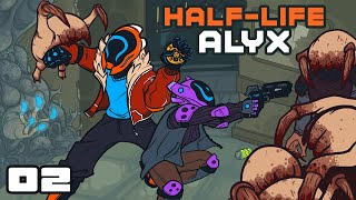 Onwards And Gross! - Let's Play Half-Life Alyx - Oculus Rift S Gameplay Part 2
